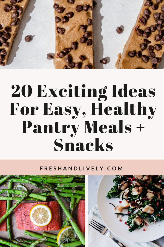 A Pinnable image featuring simple, healthy meals and snacks using ingredients you already have