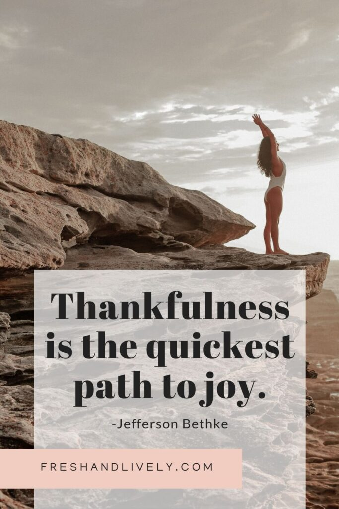 a quote by jefferson bethke reading: thankfulness is the quickest path to joy. from a post detailing 5 minute mindfulness exercises.